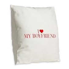 I love My Boyfriend-Bau red 500 Burlap Throw Pillo