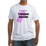 Chemo Brain Fitted T-Shirt