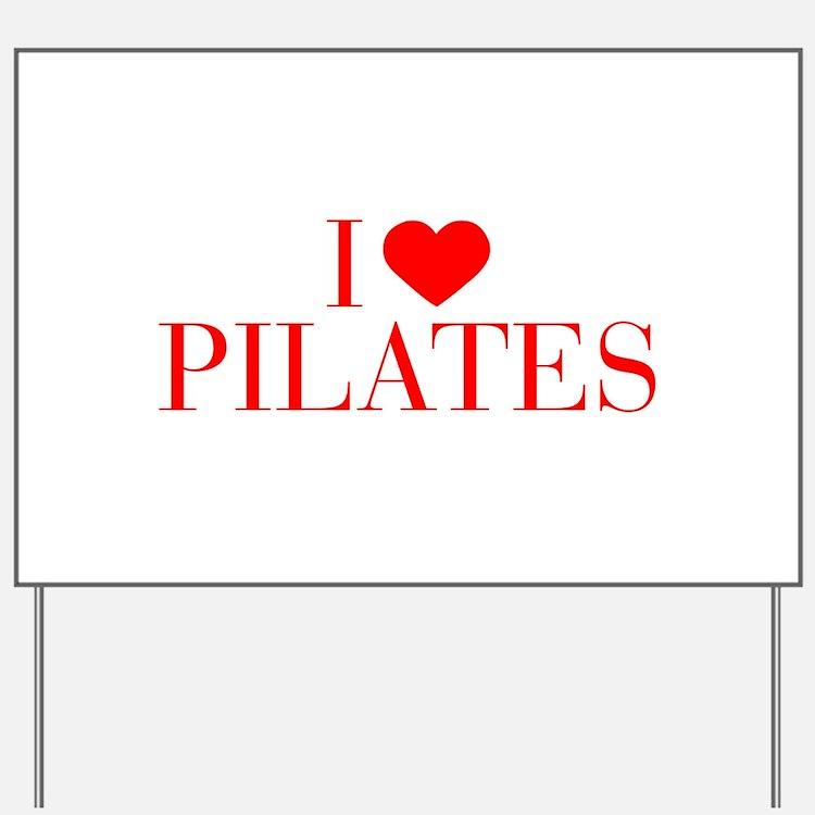 I love Pilates-Bau red 500 Yard Sign