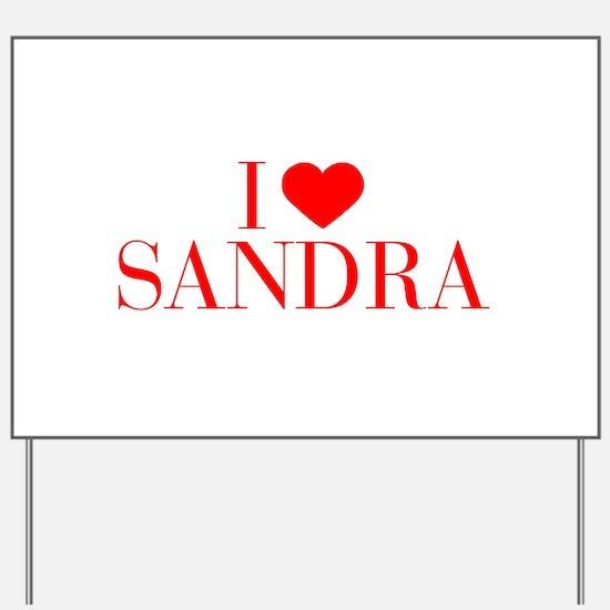 I love SANDRA-Bau red 500 Yard Sign