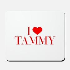 I love TAMMY-Bau red 500 Mousepad
