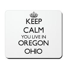 Keep calm you live in Oregon Ohio Mousepad