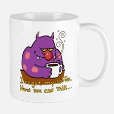 I've Got My Coffee-Now We Can Talk... Mug