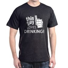 This Guy Loves Drinking! T-Shirt