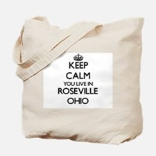 Keep calm you live in Roseville Ohio Tote Bag