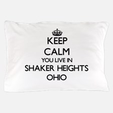 Keep calm you live in Shaker Heights O Pillow Case
