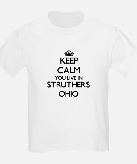 Keep calm you live in Struthers Ohio T-Shirt