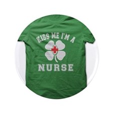 "KISS ME IM A NURSE 3.5"" Button"