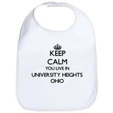 Keep calm you live in University Heights Ohio Bib