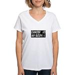 'Cancer: 0 My Body: 1' Women's V-Neck T-Shirt