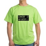 'Cancer: 0 My Body: 1' Green T-Shirt