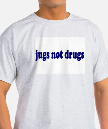 Jugs Not Drugs (Breast) T-Shirt