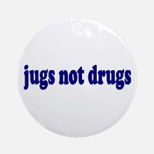 Jugs Not Drugs (Breast) Ornament (Round)