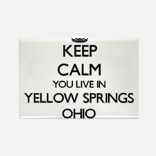 Keep calm you live in Yellow Springs Ohio Magnets
