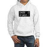 'Cancer: 0 My Uncle: 1' Hooded Sweatshirt