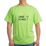 'Cancer: 0 My Uncle: 1' Green T-Shirt