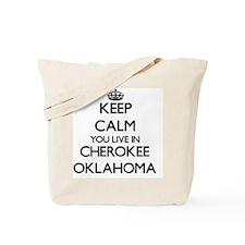 Keep calm you live in Cherokee Oklahoma Tote Bag