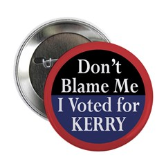 Don't Blame Me Kerry Button (10 pack)