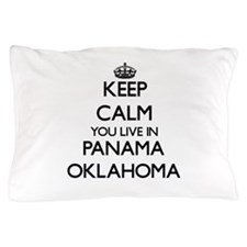 Keep calm you live in Panama Oklahoma Pillow Case