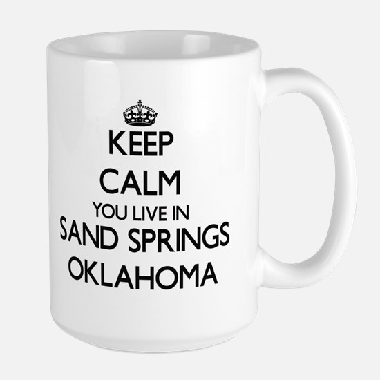Keep calm you live in Sand Springs Oklahoma Mugs