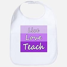 Live Love Teach Bib