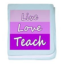 Live Love Teach baby blanket