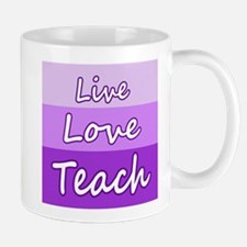 Live Love Teach Mugs