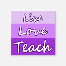 Live Love Teach Sticker