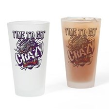TIME TO GET CRAZY!!!! Drinking Glass