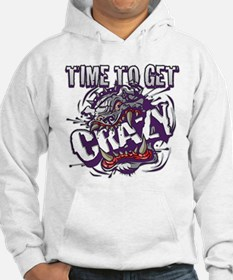 TIME TO GET CRAZY!!!! Hoodie
