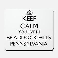 Keep calm you live in Braddock Hills Pen Mousepad