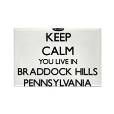 Keep calm you live in Braddock Hills Penns Magnets