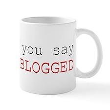 Everything Will be Blogged Mug