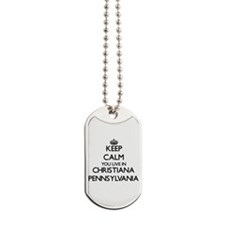 Keep calm you live in Christiana Pennsylv Dog Tags