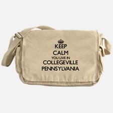 Keep calm you live in Collegeville P Messenger Bag