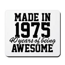Cool 'Made in 1975, 40 years of being aw Mousepad