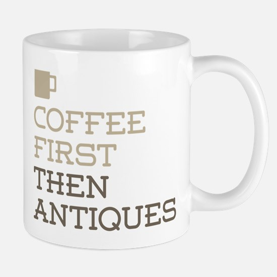Coffee Then Antiques Mugs