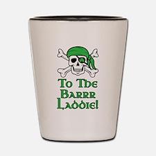 Irish Pirate - To The Barrr Laddie! Shot Glass