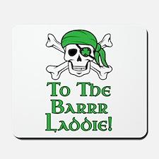 Irish Pirate - To The Barrr Laddie! Mousepad