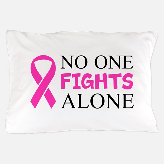 No One Fights Alone Pillow Case