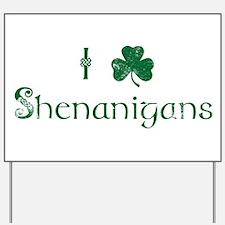 I Love Shenanigans (Green) Yard Sign