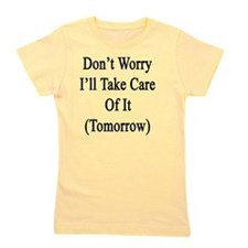 Don't Worry I'll Take Care Of It (Tomor Girl's Tee