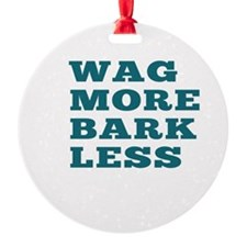 Wag More Bark Less Ornament