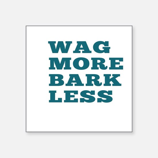 Wag More Bark Less Sticker