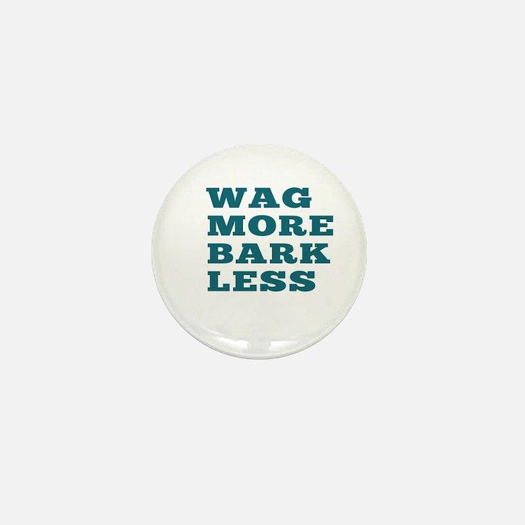 Wag More Bark Less Mini Button