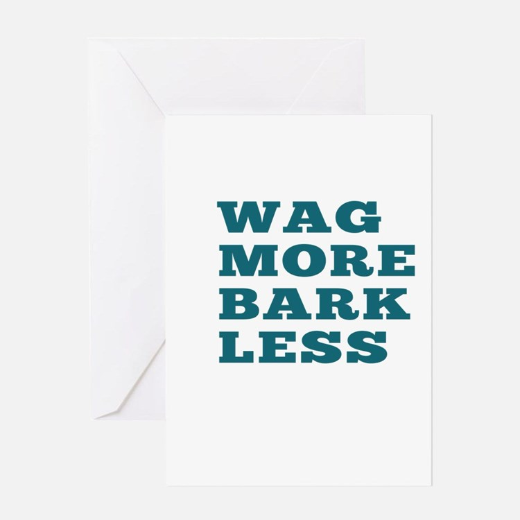 Wag More Bark Less Greeting Cards