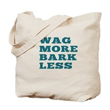 Wag More Bark Less Tote Bag