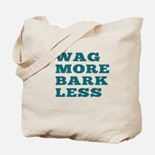 Wag More Bark Less Tote Bag
