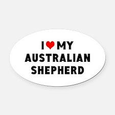 I LUV MY AUSTRALIAN SHEPHERD Oval Car Magnet