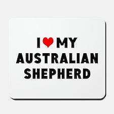 I LUV MY AUSTRALIAN SHEPHERD Mousepad